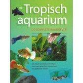 Het tropisch aquarium - De complete raadgever
