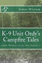 K-9 Unit Ordy's Campfire Tales