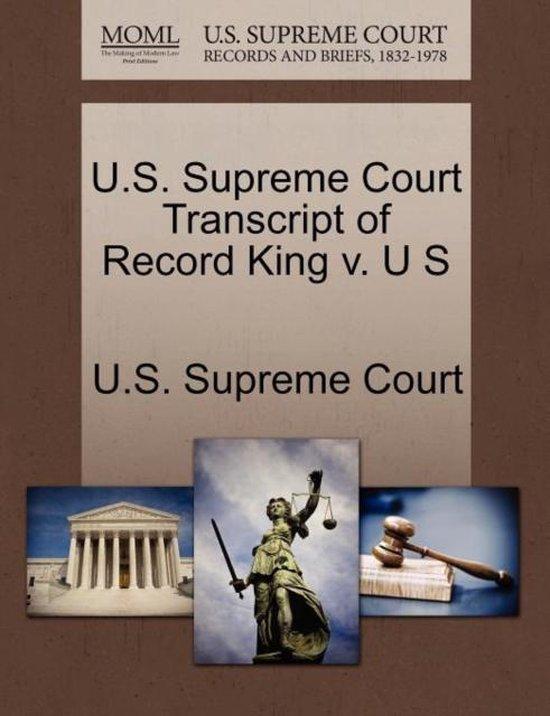 U.S. Supreme Court Transcript of Record King V. U S