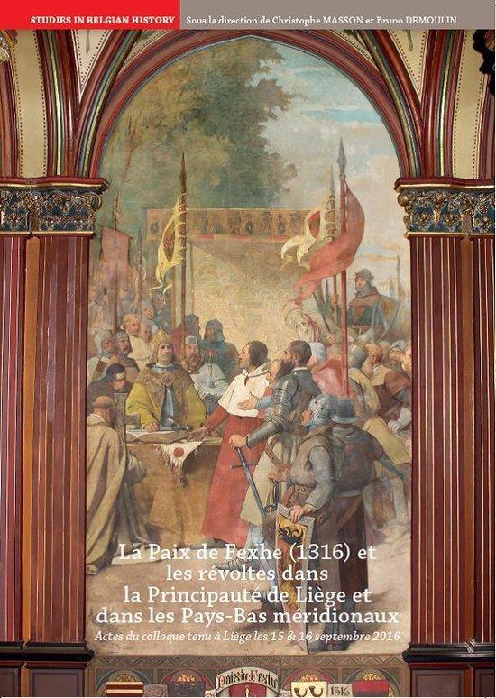 Boek cover La Paix de Fexhe (1316) et les révoltes dans la principauté de Liège et dans les Pays-Bas méridionaux van Christophe Masson & Bruno Demoul (Paperback)