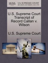 U.S. Supreme Court Transcript of Record Callan V. Wilson