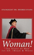 Woman! the Glory of Man