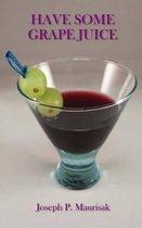 Have Some Grape Juice