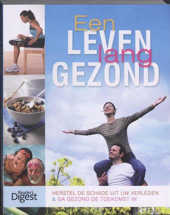 Boek cover Een leven lang gezond van ReaderS Digest Redactie (Paperback)