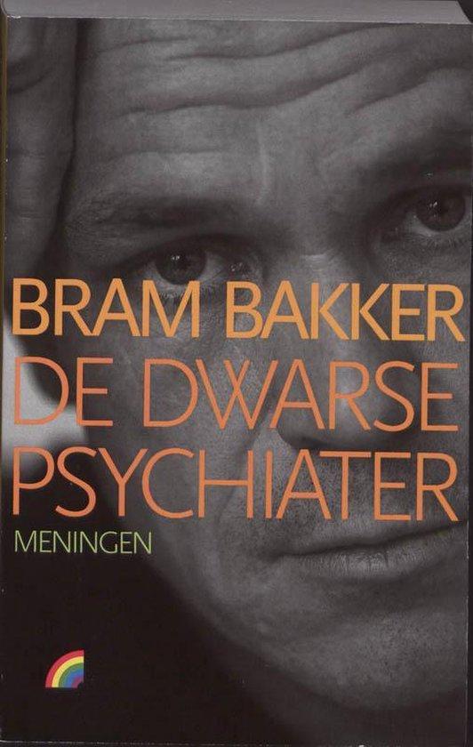 De dwarse psychiater. Meningen - Bram Bakker |