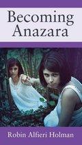 Becoming Anazara