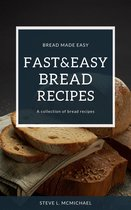 Fast&Easy Bread Recipes