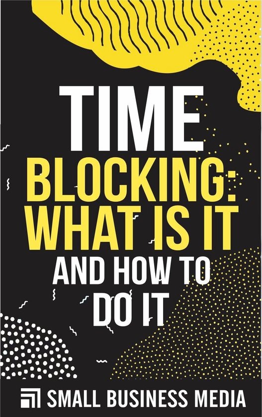 Time Blocking: What Is It And How To Do It