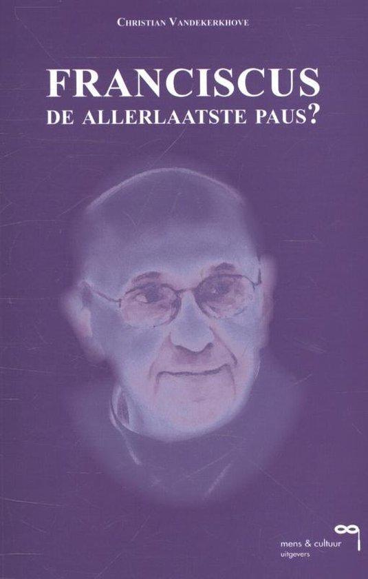 Franciscus, de allerlaatste paus? - Christian Vandekerkhove | Readingchampions.org.uk