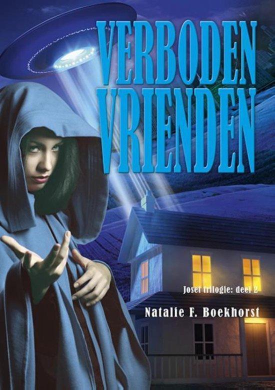 Joset trilogie 2 - Verboden Vrienden 2 - Natalie F. Boekhorst | Readingchampions.org.uk