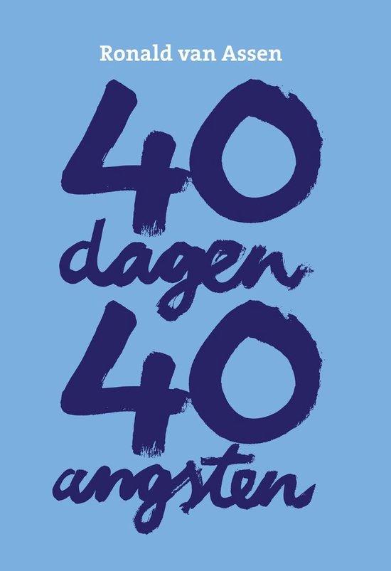 40 dagen 40 angsten - Ronald van Assen  