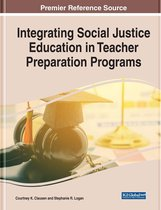 Integrating Social Justice Education in Teacher Preparation Programs