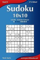 Sudoku 10x10 - Leicht Bis Extrem Schwer - Band 8 - 276 R tsel