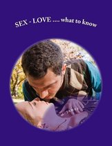 Sex - Love...What to Know