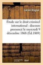Etude sur le droit criminel international