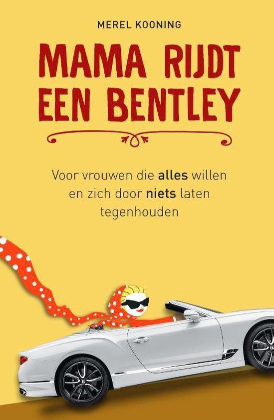 Mama rijdt een Bentley - Merel Kooning |