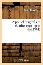 Aspect chirurgical des nephrites chroniques
