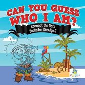 Can You Guess Who I Am? Connect the Dots Books for Kids Age 5