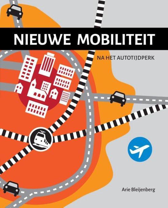 Nieuwe mobiliteit - Arie Bleijenberg  