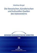 Die Literarischen, Kuenstlerischen Und Kulturellen Quellen Des Italowesterns