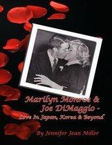 Marilyn Monroe & Joe Dimaggio - Love in Japan, Korea & Beyond