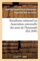 Socialisme rationnel ou Association universelle des amis de l'humanite