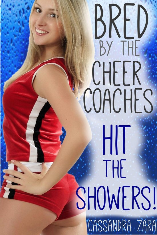 Bred by the Cheer Coaches: Hit the Showers!