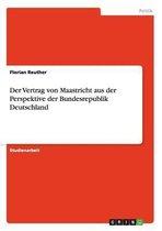 Der Vertrag von Maastricht aus der Perspektive der Bundesrepublik Deutschland