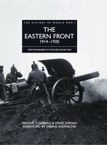 History of World War I: The Eastern Front 1914–1920