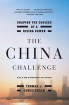 Boek cover The China Challenge: Shaping the Choices of a Rising Power van Thomas J. Christensen