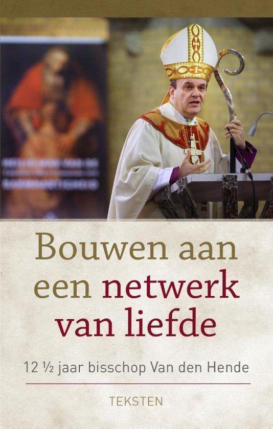Bouwen aan een netwerk van liefde - Hans van den Hende |