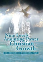 The Nine Levels of Anointing Power for Christian Growth