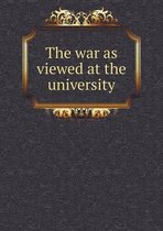The War as Viewed at the University