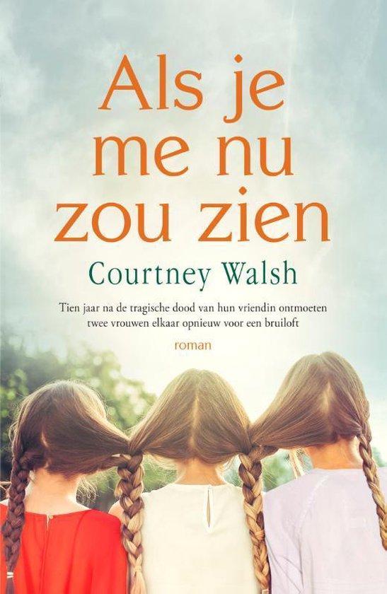 Als je me nu zou zien - Courtney Walsh | Fthsonline.com