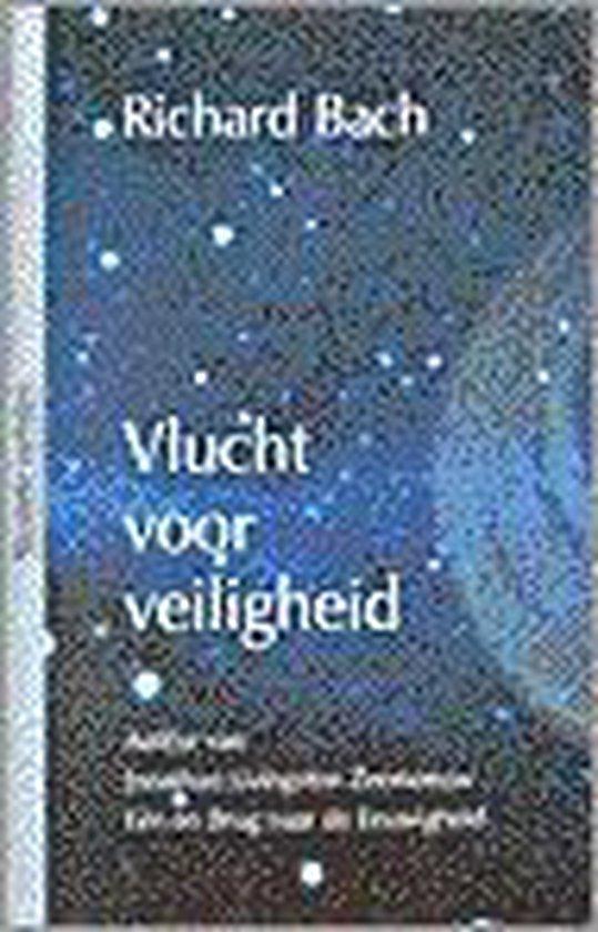 VLUCHT VOOR VEILIGHEID - Richard Bach |
