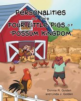 Personalities of The Four Little Pigs of 'Possum Kingdom