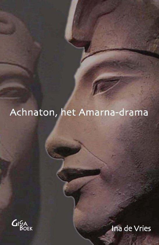 Achnaton, het Amarna-drama - I. de Vries |