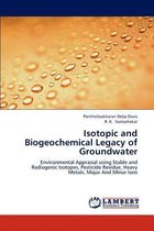 Isotopic and Biogeochemical Legacy of Groundwater
