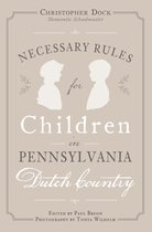 Necessary Rules for Children in Pennsylvania Dutch Country