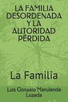 La Familia Desordenada Y La Autoridad Perdida