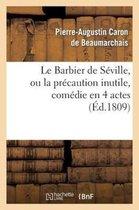 Le Barbier de Seville, ou la precaution inutile, sur le Theatre de la Comedie Francaise (ed 1809)