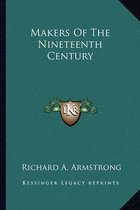 Makers of the Nineteenth Century