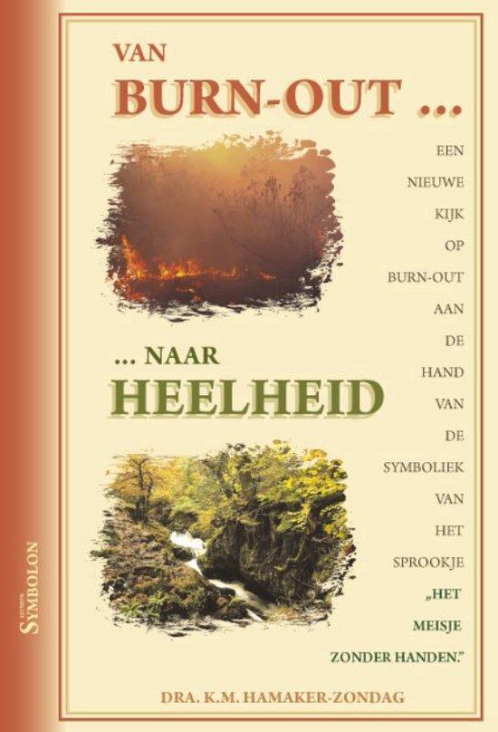 Van burn-out ... ... naar heelheid - K.M. Hamaker-Zondag | Fthsonline.com