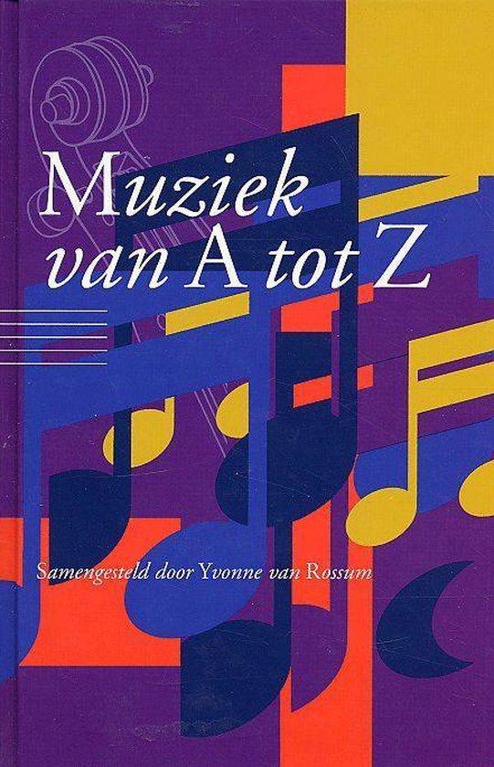 Muziek Van A Tot Z - Y. van Rossum  