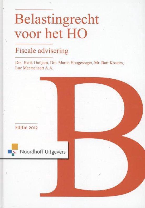 Belastingrecht voor het ho 2012 - Henk Guiljam | Fthsonline.com
