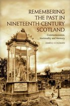 Remembering the Past in Nineteenth-Century Scotland