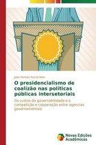 O Presidencialismo de Coalizao NAS Politicas Publicas Intersetoriais