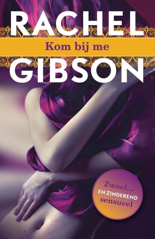 Kom bij me - Rachel Gibson |