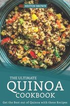The Ultimate Quinoa Cookbook