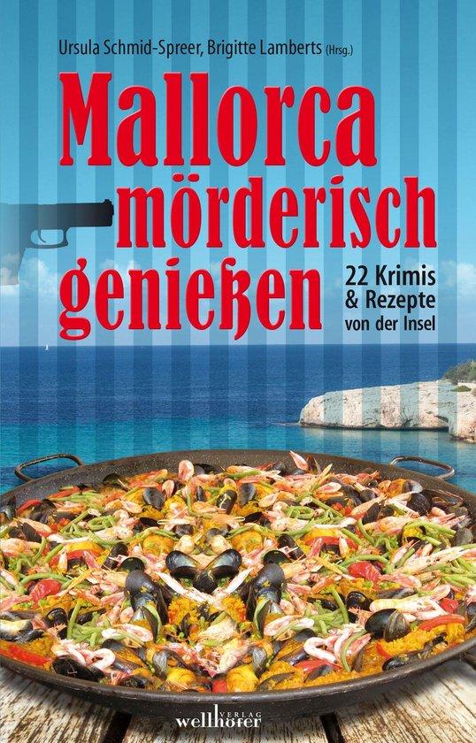 Boek cover Mallorca mörderisch genießen: 22 Krimis und Rezepte von der Insel van Ina Boa (Onbekend)